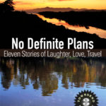 OUR NEW BOOK—No Definite Plans: Eleven Tales of Laughter, Love, Travel—Volume 3 from Townsend 11