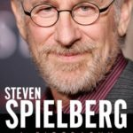 Studying Spielberg: McBride's Biography is Memorable … and Unauthorized